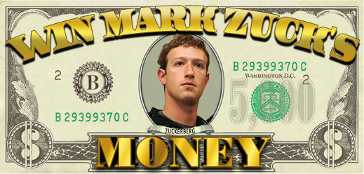 Win Mark Zuckerberg's Money