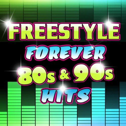 Freestyle Forever 80s & 90s Hits