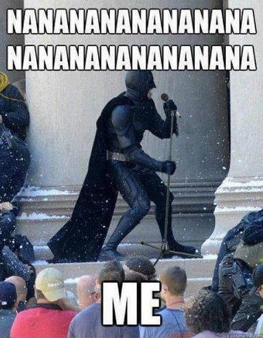 Nanananananana BATMAN